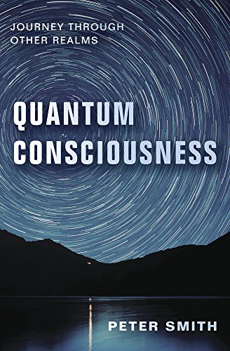 Quantum Consciousness: Journey Through Other Realms