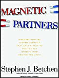 img - for Magnetic Partners: Discover How the Hidden Conflict That Once Attracted You to Each Other Is Now Driving You Apart book / textbook / text book