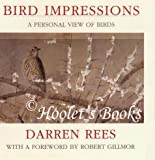 Bird Impressions : A Personal View of Birds, Rees, Darren, 1853102865