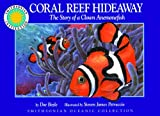 Coral Reef Hideaway : The Story of a Clown Anemonefish (Smithsonian Oceanic Collection)
