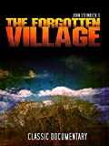 John Steinbeck's The Forgotten Village: Classic Documentary