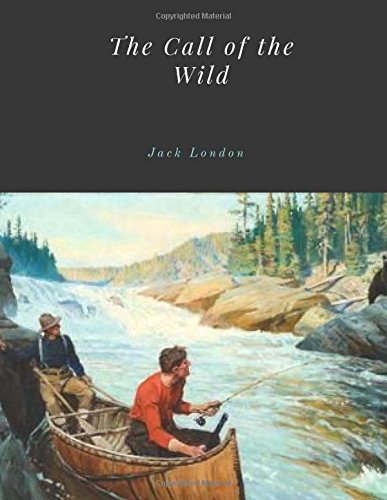 The Call of the Wild by Jack London Unabridged 1903 Original Version