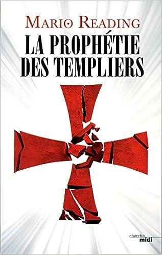 La Prophétie des Templiers - Mario READING 2015