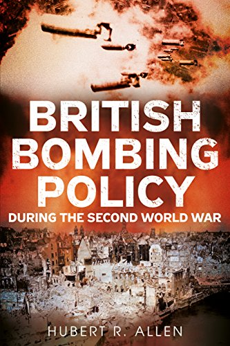 British Bombing Policy During the Second World War (English Edition) por [Allen, Hubert]