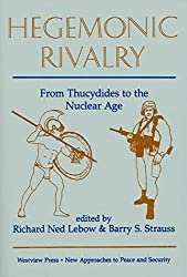 Hegemonic Rivalry: From Thucydides to the Nuclear Age (New Approaches to Peace and Security Series)