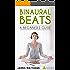 Binaural Beats - A Beginner's Guide