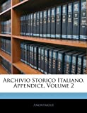 Archivio Storico Italiano Appendice, Anonymous and Anonymous, 1145677304