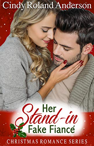 Her Stand-in Fake Fiancé (Christmas Romance Series) by [Anderson, Cindy Roland]