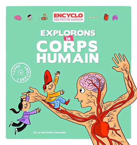 Explorons le corps humain Album – 10 mai 2013 Elisabeth De lambilly Remi Saillard De la Martinière jeunesse 273245348X