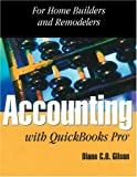 Accounting with Quickbooks Pro for Remodelers and Builders, Diane Gilson and Conni Evans, 0867185066