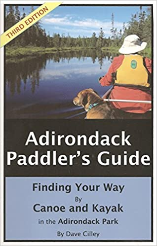 Adirondack Paddler's Guide: Finding Your Way By Canoe and Kayak
