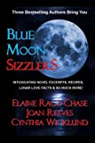 Blue Moon Sizzlers - Novel Excerpts, Recipes & Lunar Lore