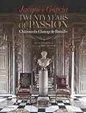 Jacques Garcia: Twenty Years of Passion: Chateau du Champ de Bataille