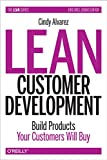 market development and sales - Lean Customer Development: Building Products Your Customers Will Buy
