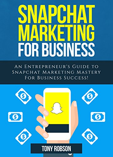 45 best snapchat books of all time bookauthority book cover of tony robson snapchat marketing snapchat marketing for business an entrepreneurs fandeluxe Choice Image