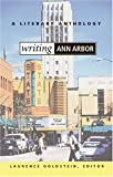 Writing Ann Arbor, Laurence Goldstein, 0472098993