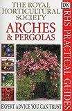 Arches and Pergolas (RHS Practicals)