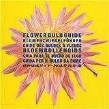 Flower Bulb Guide, Pepin Press Staff, 9054961236