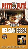 img - for Petit Fute Guide to Belgian Beers - 2005 Edition book / textbook / text book