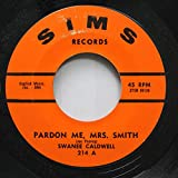 Swanee Caldwell 45 RPM Pardon Me, Mrs. Smith / Quick As A Wink