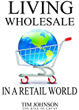 Living Wholesale in a Retail World
