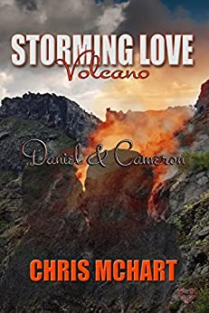 Daniel & Cameron (Storming Love Volcano Series Book 3) by [McHart, Chris]