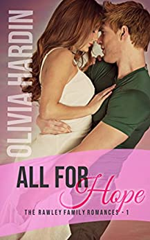 All for Hope (The Rawley Family Romances Book 1) by [Hardin, Olivia]