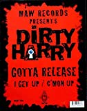 Dirty Harry / Gotta Release / I Get Up