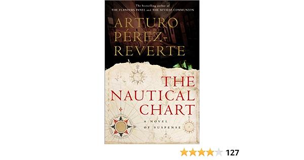 Amazon Com The Nautical Chart 9780151005345 Pérez Reverte Arturo Peden Margaret Sayers Books