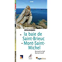 Curiosités géologiques de la baie de Saint-Brieuc au Mont-Saint-Michel: À la Baie du Mont-Saint-Michel