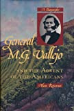 General M. G. Vallejo and the Advent of the Americans : A Biography, Rosenus, Alan, 0826315860