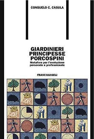 Amazon.com: Giardinieri, principesse, porcospini. Metafore