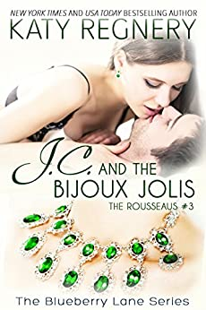 J.C. and the Bijoux Jolis: The Rousseaus #3 (The Blueberry Lane Series) by [Regnery, Katy]