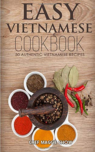 Easy Vietnamese Cookbook (The Effortless Chef Series) (Volume 15) ebook