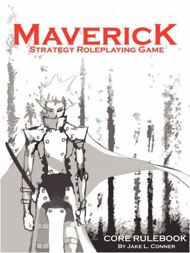 Maverick, Strategy RPG: Core Rulebook by iUniverse
