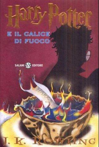Bd.4 : Harry Potter e il calice di fuoco; Harry Potter und der Feuerkelch, italien. Ausgabe