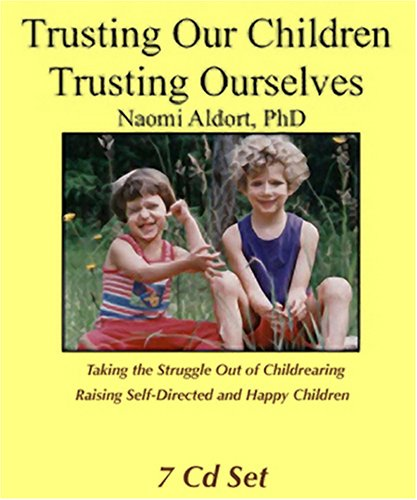 Trusting Our Children, Trusting Ourselves (7 CD set)
