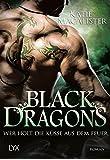 Black Dragons - Wer holt die Küsse aus dem Feuer? (Black-Dragons-Reihe, Band 3)