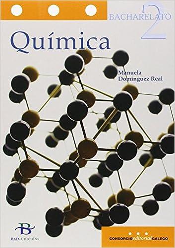 Química 2º Bach. (Libro de texto) - 9788499951966: Amazon.es: Domínguez Real, Manuela: Libros