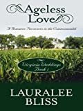 Ageless Love, Lauralee Bliss, 1410404528