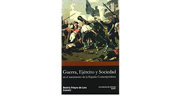 Guerra, ejército y sociedad en el nacimiento de la España ...