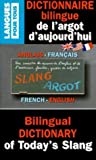 img - for Dictionnaire Bilingue De L'Argot D'Aujourd'Hui : Bilingual Dictionary of Today's Slang (French-English) book / textbook / text book