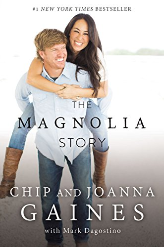 The Magnolia Story (with Bonus Content) by [Gaines, Chip, Gaines, Joanna, Mark Dagostino]