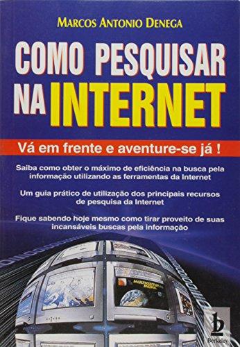 Como Pesquisar na Internet. Vá em Frente e Aventure-se Já!