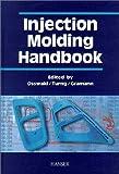 Injection Molding Handbook, , 1569903182
