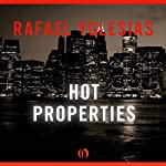Hot Properties | Rafael Yglesias