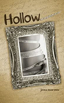 Hollow: An Unpolished Tale by [Morrow, Jena]