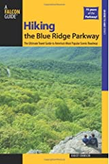 Hiking the Blue Ridge Parkway, 2nd: The Ultimate Travel Guide to America's Most Popular Scenic Roadway (Regional Hiking Series)
