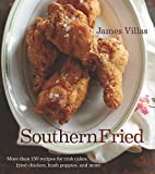 Image of Southern Fried: More Than 150 recipes for Crab Cakes, Fried Chicken, Hush Puppies, and More