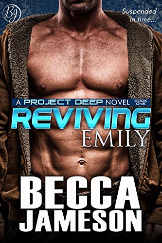 Reviving Emily (Project DEEP Book 1) by [Jameson, Becca]